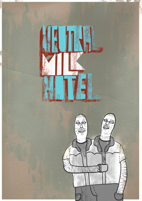 natuasombra:  Neutral Milk Hotel poster   I want this so bad!