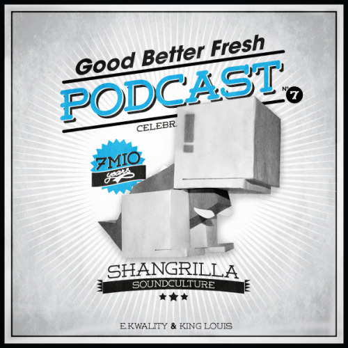 "welcome to the 7th edition of our podcast! for this occasion GoodBetterFresh is celebrating the 7 mio. years anniversary of legendary austrian soundsystem SHANGRILLA SOUNDCULTURE under the slogan ""when the two sevens clash"". that means, besides the mighty DJ e.kwality (red eye blue), our guest selector king louis (shangrilla soundculture) is bringing additional prehistoric quality. expect freshness as usual, but with the focus more on carribean (influenced) music - history lessons incl.! feel free to download (320 kBit/s), share and love the podcast and visit us on facebook!     tracklist: E.KWALITY:01 GoodBetterFresh intro - e.kwality feat. ""ste""02 dinosaurs - GoodBetterFresh feat. malacai03 bounce - sizzla / paper planes - m.i.a. / top rank - random axe  (GoodBetterFresh blend)04 execution of a chump - gangstarr (instrumental)05 big bone lick - boogie bang (red eye blue)06 glory - takana zion feat. capleton07 halftime - elzhi08 prize figher - grieves09 fresh rhymes and videotape anthem - rakaa iriscience, evidence, the alchemist, aceyalone, 88-keys10 show off riddim / mathematics - mos def / roc boys - jay-z (GoodBetterFresh blend)11 the format - az12 boom - royce da 5'9 / get up - red eye blue / gully sit'n - assassin (GoodBetterFresh blend)13 jamrock - damian marley (high grade remix)14 bigger than hip-hop - dead prez (jamrock remix)15 hip hop - dead prez (rbg mix)16 just call me miss - mahogany reign (world premier!)17 don't play no game that i can't win - beastie boys feat. santigold (major lazer remix)18 zingy - ak'sent (instrumental)19 ultimate love - liedersofthenewschool feat. prince zimboo KING LOUIS:20 two sevens clash - culture21 ready or not - johnny osbourne22 back stabbers - the o'jays23 yègellé tezeta - mulatu astatke24 ain't nothing like the real thing - marvin gaye & tammi terrell25 ain't nothing like the real thing - bob andy26 last war - beres hammond & zap pow27 old veteran - nicodemus & mudies all stars28 salute di veteran - stitchie (shangrilla blueprint)29 old veteran - nicodemus30 old veteran - super cat31 if a war - bounty killer32 war dem want - merciless (shangrilla dub remix)33 permit to bury - ninjaman34 bloodbath - spectacular (shangrilla dub)35 original fresh - shabba ranks36 hol' a spliff - flourgon37 one smoke - kali blaxx38 weed inna mi head - jigsy king39 100 weight of collie weed - carlton livingston (shangrilla dub)40 rebel - rebellion the recaller (shangrilla dub)41 judgement day - raging fyah42 keep it to yourself - queen ifrica43 time travellin - promoe feat. assassin44 nuh plan fi fail - mitch45 stronger - baby cham & bounty killer feat. mykal rose 46 the mission - damian marley & stephen marley47 high power - def ill (shangrilla exclusive)48 hiii power - kendrick lamar49 society is brainwashed - ill bill50 shangrilla warrior - anthony b (shangrilla dub remix)    51 blaze aan cook - shagon (shangrilla dub remix)52 mamacita - collie buddz (Ixtra refix)53 go-go club - vybz kartel54 mi tyad - granpa55 buss a blank - konshens56 forever - conquest book dj e.kwality here!"