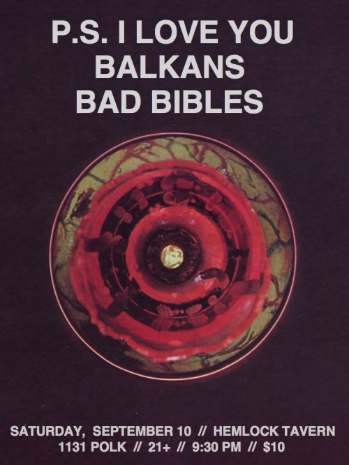 P.S. I Love You / Balkans / Bad Bibles