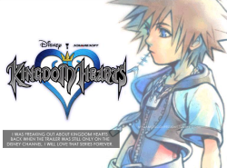 "mygamingconfessions:  ""I was freaking out about Kingdom Hearts back when the trailer was  still only on the Disney channel. I will love that series forever."""