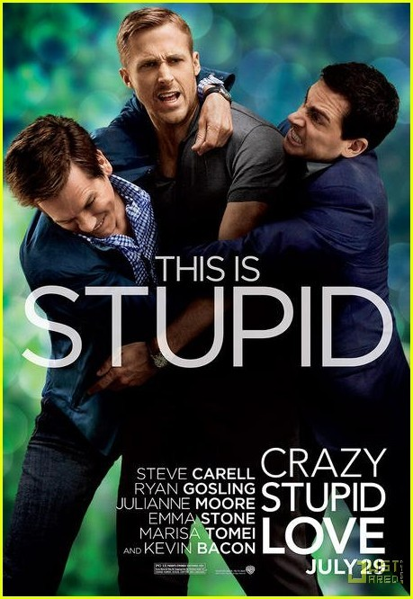 Crazy Stupid Love was a surprisingly good movie. I definitely recommend it.
