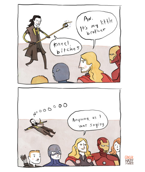 gingerhaze:  Loki, I told you not to bug me when I'm hanging out with my friends!