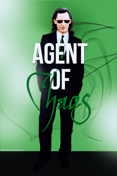 Tom always described Loki as an Agent of Chaos, so naturally this is where my brain went.