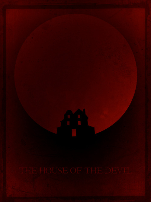 """The House of the Devil"" poster I made."