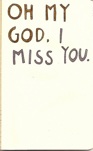i miss you! (by chelsea dirck)