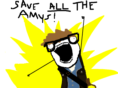 Save ALL the Amys!