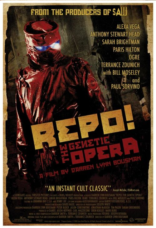 #217 Repo! The Genetic Opera In the near future, after a wide scale series of organ failures, a company emerges offering replacement organs to the masses. The catch is if you ever fall behind on a payment (and you will) then the repo man comes and rips that organ right back out. In this world, 17 year old Shilo (Alexa Vega) is quarantined in her room by a blood disease and tended to by her over-protective father Nathan (Anthony Stewart Head). Nathan wants to protect her from the knowledge he's the head repo man, and from the world at large, but Shilo has a knack for managing to get loose. This musical is a bit of a mixed bag: Interesting premise but the delivery is not quite executed properly. Some really good singers, like the aforementioned Head and Sarah Brightman, but a lot of the songs are only so-so. Honestly, even some of the songs themselves have some good specific parts in them followed by some really poor bits. There are a lot of ups and downs with this particular picture. I really enjoyed the song 'Chase the Morning' by Brightman's character Blind Mag and any of the songs performed by the Graverobber (Terrance Zdunich). Head's duel performance as the crazy killer and the loving father is also worthy of note but a lot of the rest of the film left me a little disappointed. Overall I did enjoy it, and the farther I get away from the movie the more it grows on me. This is not to everyone's tastes but an interesting experience all the same. 3/5