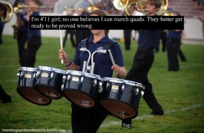 "marchingbandconfessions:  ""I'm a 4'11 girl; no one believes I can march quads. They better get ready to be proved wrong."" Submitted by mylifeasme27"