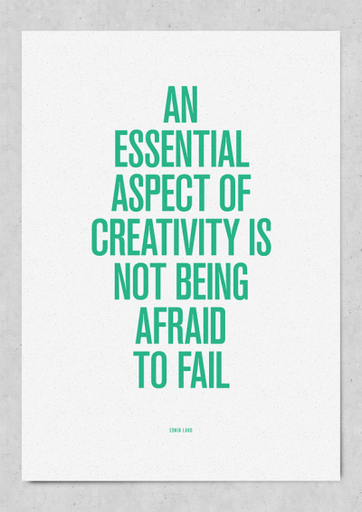 """An essential aspect of creativity is not being afraid to fail. """