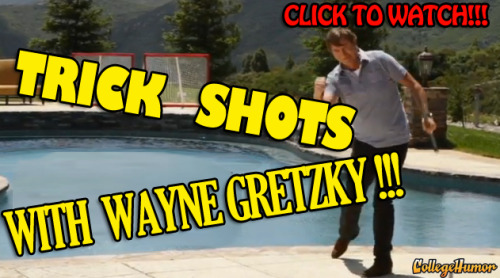 Trick Shots!!! (with Wayne Gretzky) - (Click through to watch) Go ahead.  Try this at home.