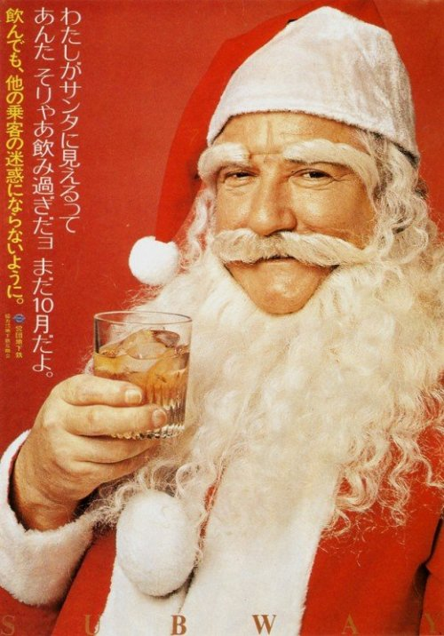 "You've had too much to drink, October 1976 This poster of a drinking Santa is addressed to the drunks on the train. The text, loosely translated, reads: ""I look like Santa because you've had too much to drink. It's only October. If you drink, be considerate of the other passengers."" [via How to be a Retronaut]"