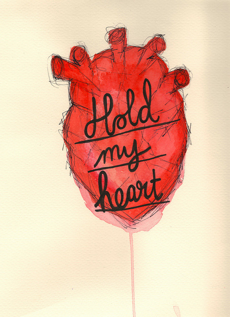 Hold my heart, it's beating for you anyway. by i.am.rebecca on Flickr.