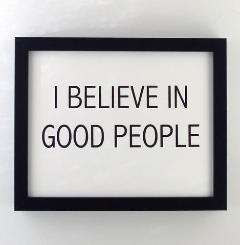 craftovision:  mini-mal-me:  Fifiduvie — I believe in good people  Keep hope alive.