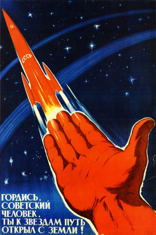 'Soviet man – be proud, you opened the road to stars from Earth!'
