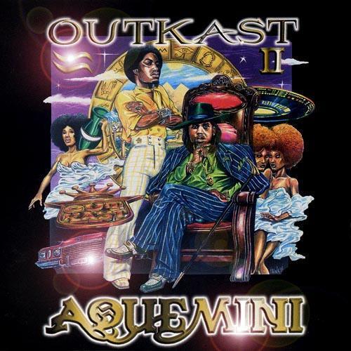 Aquemini - Outkast  (hip-hop)