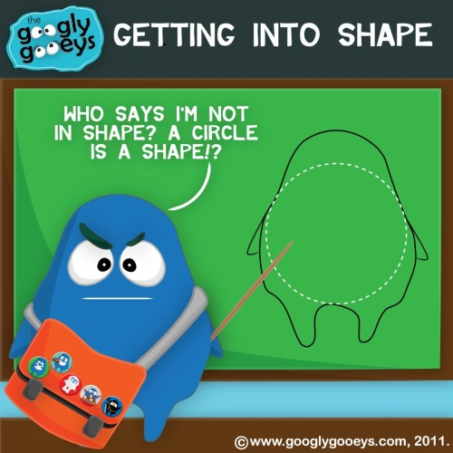 googlygooeys:  Who says I'm not in shape? A circle is a shape!? What's yours? :)