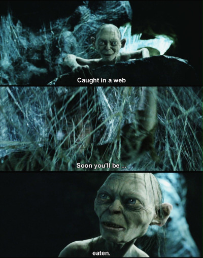 filthytricksyhobbitses:  Gollum is like a poet or something
