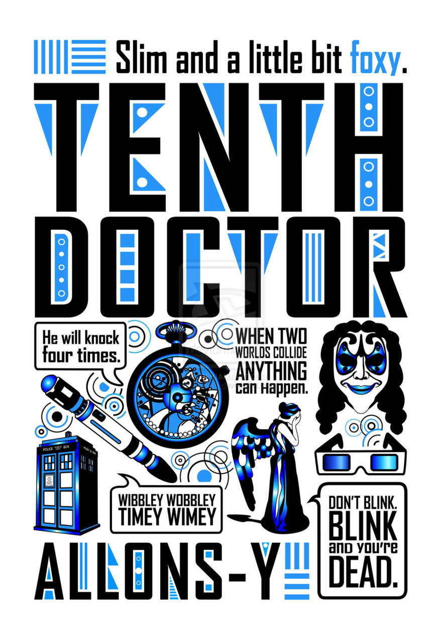 doctorwho:  Tenth Doctor Poster by Jacqui-Kate  SophiaLore: Couldn't have summed him up better myself :D