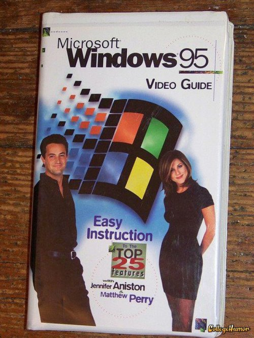 Windows 95 Video Guide with Jennifer Aniston and Matthew Perry First you'll have to buy Matt LeBlanc's CD: How to use a VCR audio guide