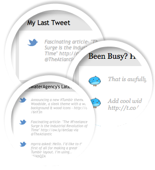Addwater Twitter widget Share your latest tweets, get retweets and gain new followers. The Twitter widget displays your latest tweets, and encourages retweets and new follows – perfect for bloggers wanting to share their content or businesses trying to build a following. Plus, its sleek design integrates beautifully with all Addwater themes. Premium Twitter Widget Display your last 5 tweets Customize the title with your own innovative title Customize your tweet's image. Twitter Lite Lighter version of Twitter Widget Posts your last Tweet on your blog. For the best viral impact use Twitter Widget. (via All Widgets | Addwater Tumblr Products)