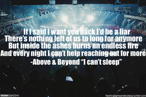 flashinglightsandecstasy:  Above & Beyond -  Can't Sleep