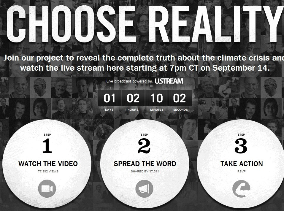 "jtotheizzoe:  climateadaptation:  Tomorrow at 7pm is the launch of the 24 hour Climate Reality Project. Broadcast world-wide in 13 languages. Mark your calendars.  ""24 Hours of Reality will focus the world's attention on the full truth, scope, scale and impact of the climate crisis. To remove the doubt. Reveal the deniers. And catalyze urgency around an issue that affects every one of us."" - Al Gore, Climate Reality Project  To remove the doubt. Reveal the deniers. Catalyze urgency.  Set those dials, folks. T-minus 24 hours. We all need to watch. We are all soldiers, all climate ninjas that need to hit the ground and help change minds and open eyes."