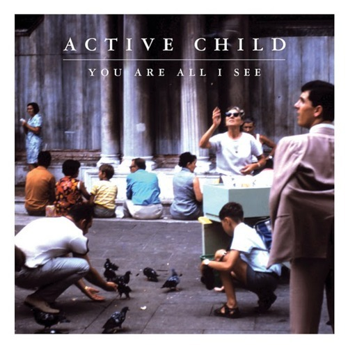 Hanging On - Active Child