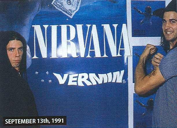 nirvananews:  Today in 1991, Nirvana had their Record release party for 'Nevermind'. The band did not perform, with recorded music only being played. The party was shut down when the band started a food fight, & having finished ripping down all the Nevermind posters, the band then piled into a Limo and the party continued at Susie Tennant's house, the Geffen/DGC promo woman.  VERMIN!!!
