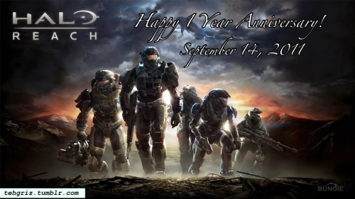 tehgriz:  Halo Reach 1 Year Old!! HAPPY ANNIVERSARY!!