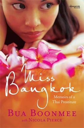 maverick-house:  Miss Bangkok: Memoirs of a Thai Prostitute