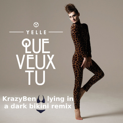 Yelle - Que Veux Tu (KrazyBen lying in a dark bikini remix)