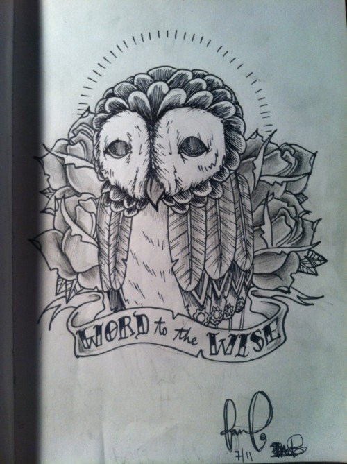 If I didn't already have an owl tattoo…. eatsleepdraw:  Word to the Wise http://dmuggg.tumblr.com thanks for lookin' :)