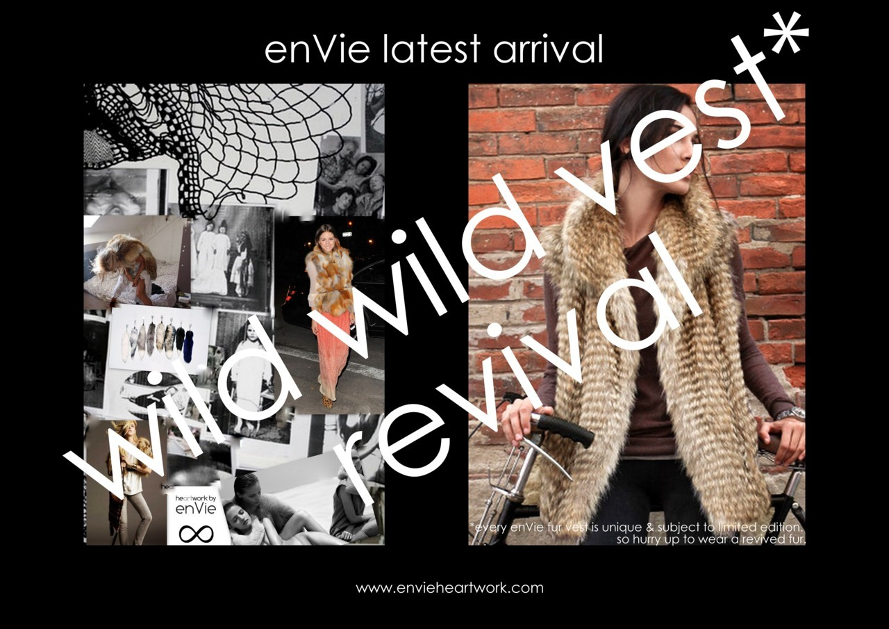 "the enVie ""reVive vintage fur vests"" FALL in… I love it when just one piece can transform your entire look. The furry gilet is this season's new waistcoat: adding a luxe textured layer to any outfit. During our present indian summer & autumn wear with a long sleeve blouse (silky textures look fantastic complimented with fur) and skinny jeans or treggings. As winter comes… layer your gilet over a knitted pull or denim shirt to keep the cold out. This season is all about looking cozy&chic at the same time, just keep the rest of the outfit simple. Note! every enVie fur vest is unique & subject to limited editon.Available on individual request only via our website or contact us via mail. dress & warm Up!"