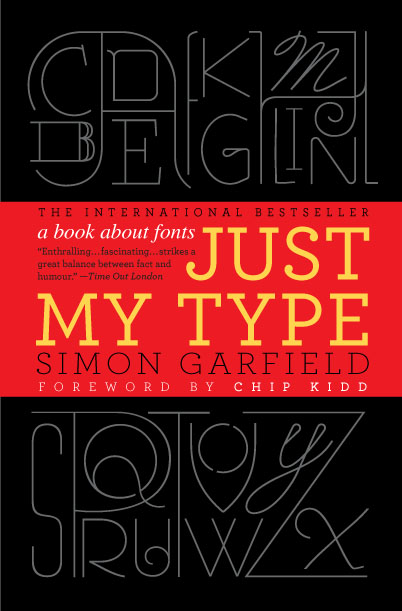 typeverything:  Typeverything.com -  Just My Type a new book by Simon Garfield.
