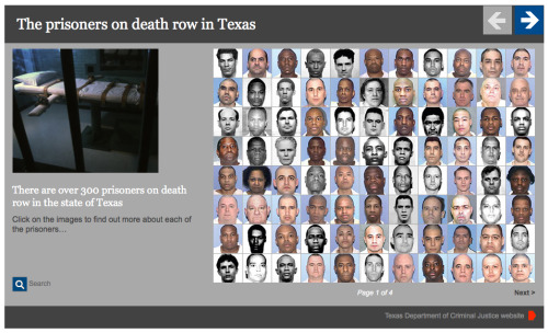 sunfoundation:  Texas death row prisoners  Texas executes more people than any other state in America, and there  are currently more than 300 Texan prisoners on death row. Roll over the  images on the interactive to find out more about them.    I've looked at a few of these — the crimes are pretty gruesome, but the other thing that struck me was how many of these folks have an 8th or 9th grade education.