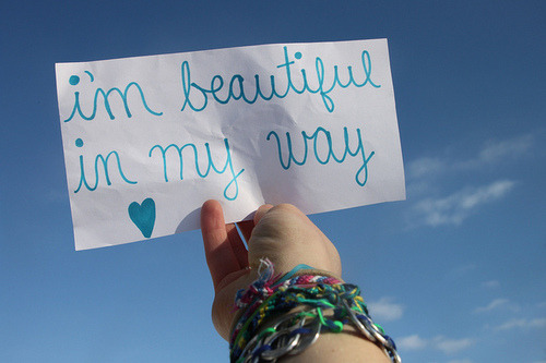 I'm BEAUTIFUL in my way :)