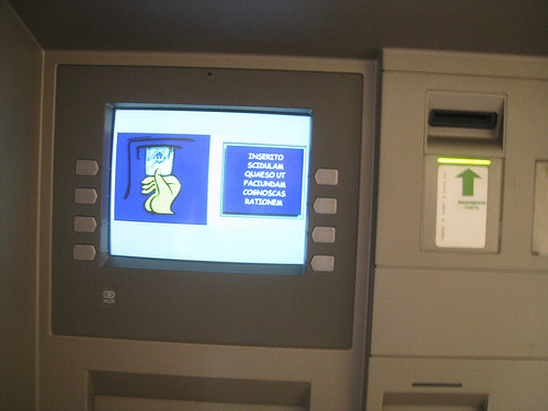 """The Vatican Bank is the only bank in the world that allows ATM users to  select Latin to perform transactions … The Vatican's Latin Foundation  tries to keep the language relevant by translating modern phrases into  the ancient tongue. In 2003, they released an updated dictionary that  included the terms ""rush hour"" (tempus maximae frequentiae) and  ""dishwasher"" (escariorum lavatory)."""