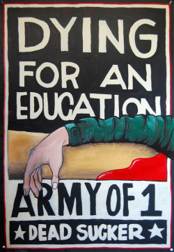 """Dying For an Education"" by PAUL BARRON - LA VS WAR 2011 Art Exhibit on Flickr.Via Flickr: More of Paul's work at www.MediaDissent.com/paul ————————————————————— Daily Graffiti Photos and Street Art Culture… www.EndlessCanvas.com Follow us… Facebook, Tumblr, YouTube, Twitter"
