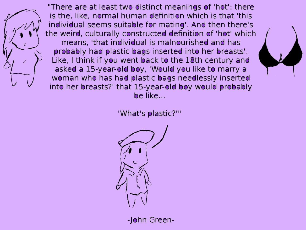 alliknowisimanerdfighter:  Whats Plastic?