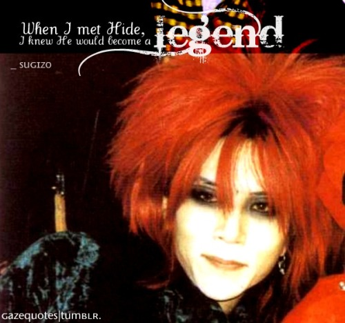 gazequotes:  _Sugizo about Hide
