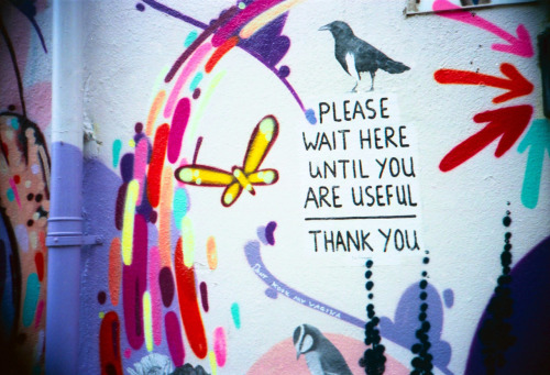 """Please wait here untill you are usefull, thank you"" by anonymous, London, United Kingdom - Taken with a Lomo LC-A, 400 ISO film."