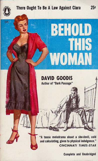David Goodis - Behold This Woman (Popular Library 775) on Flickr.Via Flickr: Goodis, David Behold This Woman 1956 Popular Library775 Novel Cover by Kampen, Owen