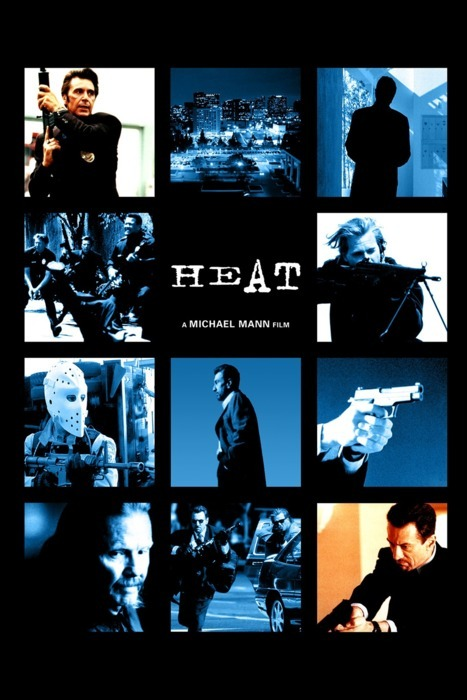 60 Favorite films of all time. #13A-Heat. Directed by Michael Mann. Writen by Michael Mann. Starring Al Pacino, Robert De Niro, Val Kilmer, Jon Voight, Tom Sizemore, Ashley Judd, Natalie Portman, Hank Azaria, Tone Loc, Henry Rollins, Jeremy Piven, Danny Trejo, Ted Levine, Dennis Haysbert, & William Fitchner. Released:1995.