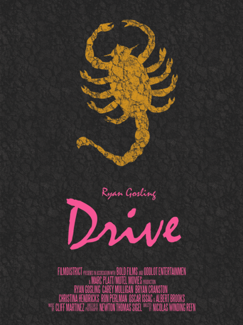 Drive is probably going to be my favorite movie of the year. Alrady can't stop listening to the soundtrack. fuckyeahmovieposters:  Drive Made and submitted by Vincent Gabriele