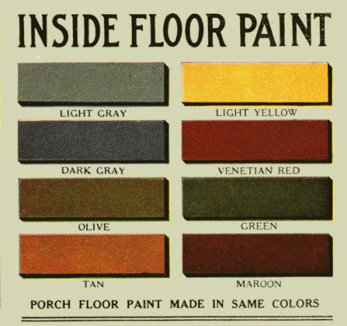 "dailybungalow:  Aladdin Paint::Vintage Floor Paint Colors on Flickr. Indoor Floor PaintYes, it is historically accurate to paint the floors. This is the kind of thing that would have been done in the ""private"" areas of the house, on flooring that was less expensive than the floor in the living areas. Including the kitchen, finished attic, bedrooms."