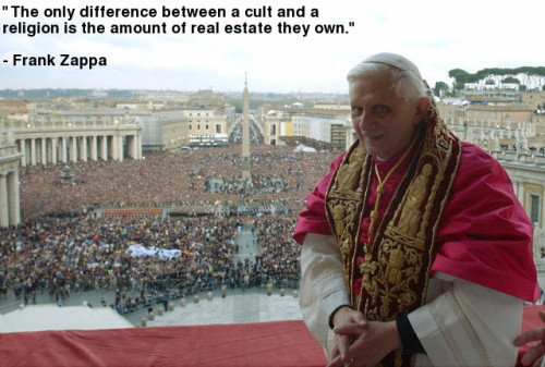 "ih8religion:  ""The only difference between a cult and a religion is the amount of real estate they own."" - Frank Zappa I H8 RELIGION"
