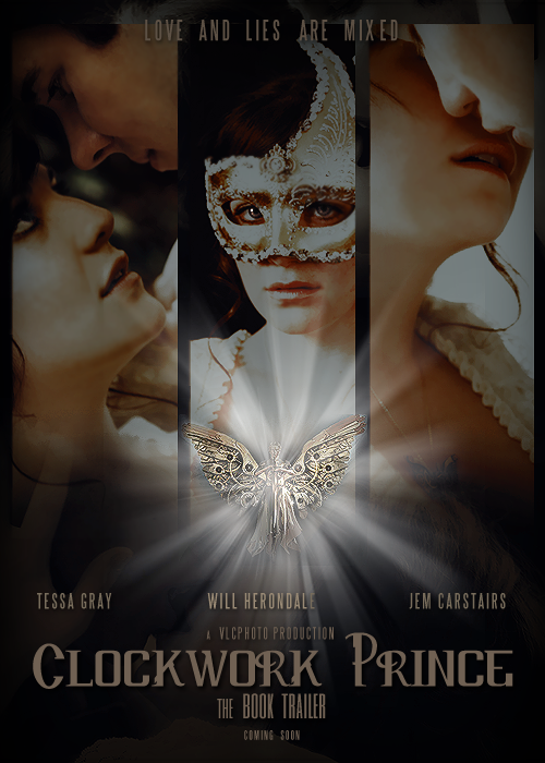 A cool Clockwork Prince fan made trailer movie poster  booksbeforebedtime:  Oh, I love this CLOCKWORK PRINCE movie-style poster! hebeldesign:  ardawling:  A poster I made for Vania's upcoming Clockwork Prince book trailer. Isn't everyone excited to see it?! I sure am. Thanks to VLC Photo for the gorgeous photography!  beautiful!