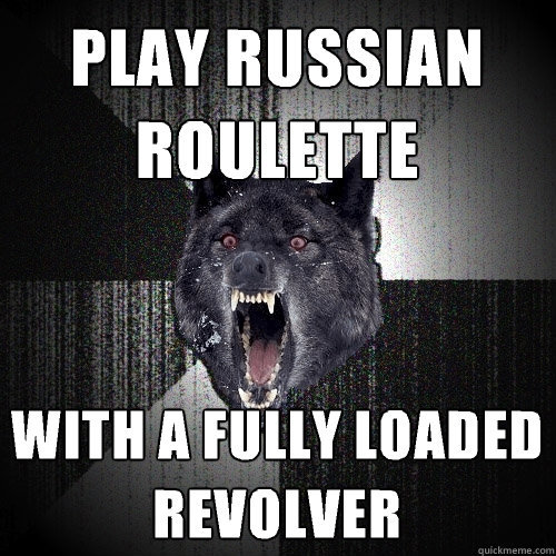 thedailymeme:  Insanity Wolf  Sounds like fun.