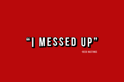 """I Messed Up"" - Reed Hastings"