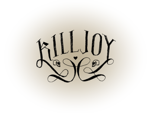 K is for killjoy! Which, in retrospect, seems totally angsty and that's not at all the case. Mostly, there are just not very many K words that I like and wanted to illustrate, and killjoy just seemed like a good one.